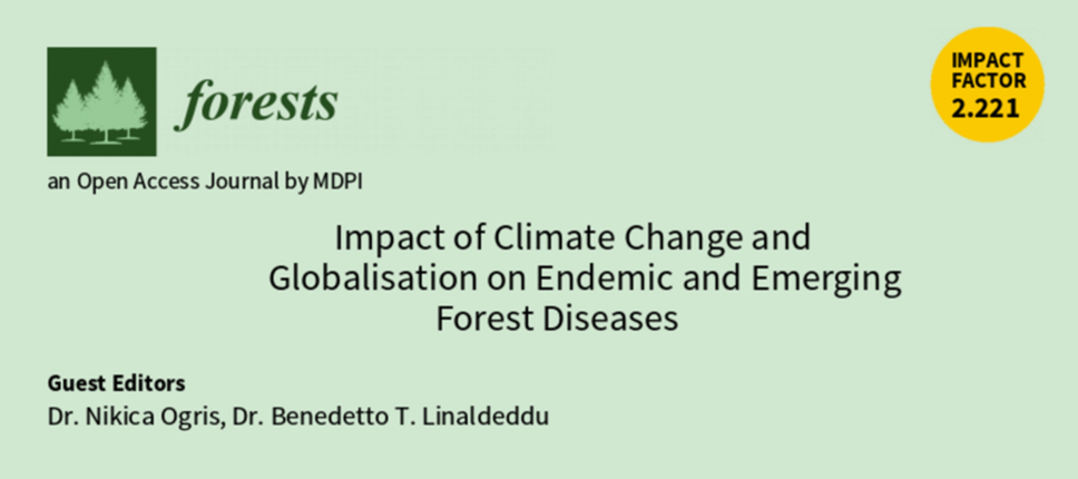 "Special Issue ""Impact of Climate Change and Globalisation on Endemic and Emerging Forest Diseases"""